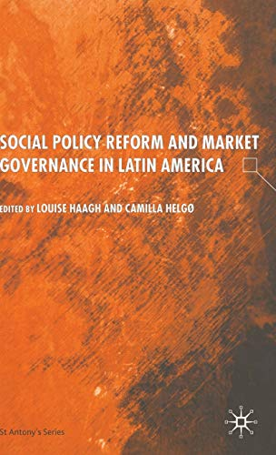 Social Policy Reform and Market Governance in: Louise Haagh (Editor),