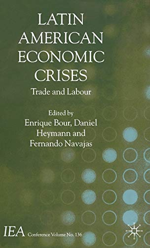 9780333999356: Latin American Economic Crises: Trade and Labour (International Economic Association)