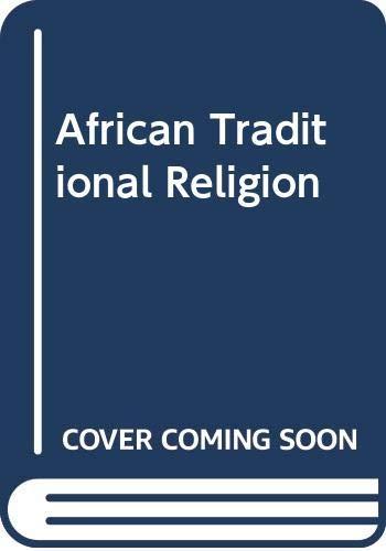 African Traditional Religion: Idowu, E.Bolaji