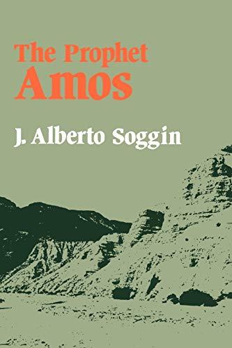 The Prophet Amos (Old Testament Library): J. Alberto Soggin