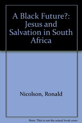 9780334001201: A Black Future?: Jesus and Salvation in South Africa