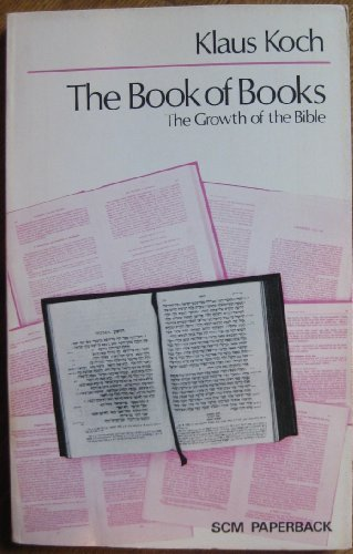 Book of Books: Growth of the Bible: Koch, Klaus