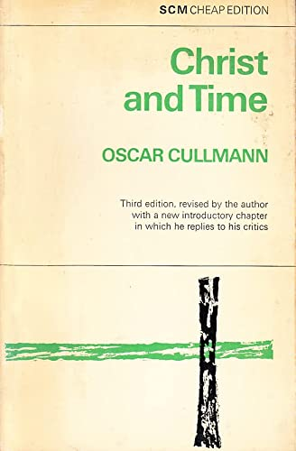Christ and Time (0334001641) by Cullmann, Oscar