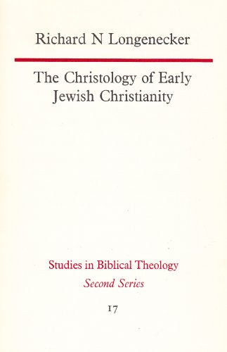Christology of Early Jewish Christianity (Study in: Richard N. Longenecker