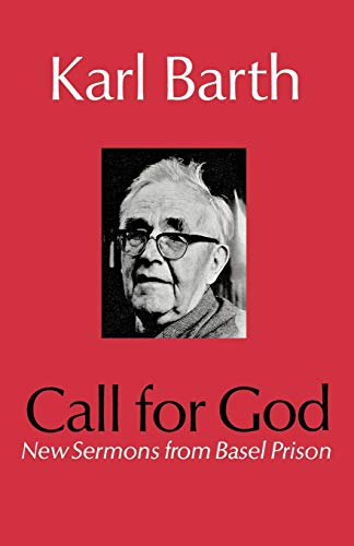 Call for God: New Sermons from Basel Prison: Karl Barth