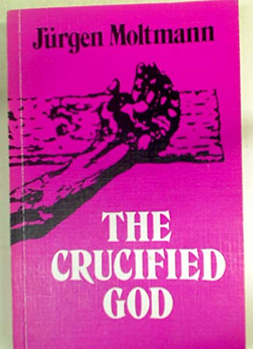 9780334002888: The Crucified God: The Cross of Christ As the Foundation and Criticism of Christian Theology
