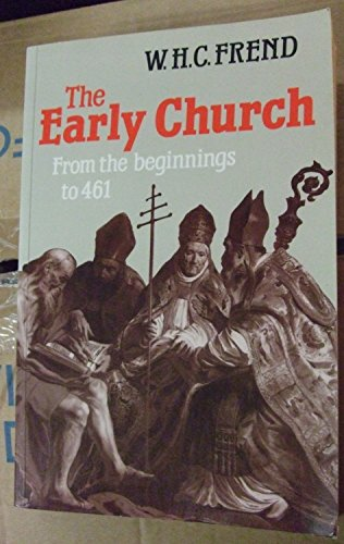 9780334003502: The Early Church from the Beginnings to 461