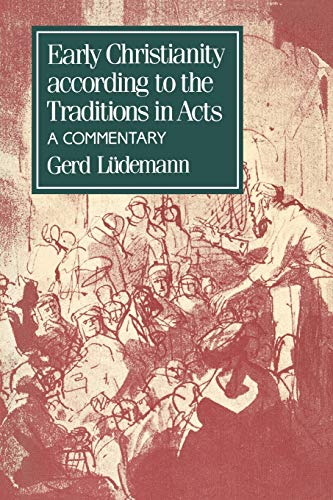 9780334003519: Early Christianity According to the Traditions in Acts: A Commentary