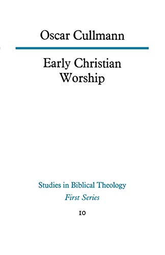 9780334003533: Early Christian Worship (Study in Bible Theology)