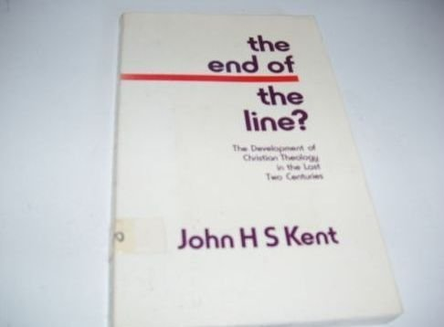 End of the Line?: Development of Christian: J.H.S. Kent