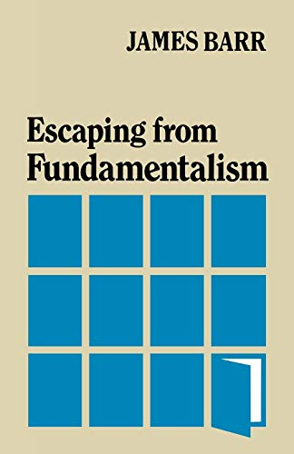 Escaping from Fundamentalism: Barr, Jame