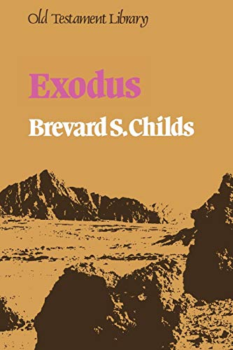Exodus (Old Testament Library) (0334004330) by Childs, Brevard S.