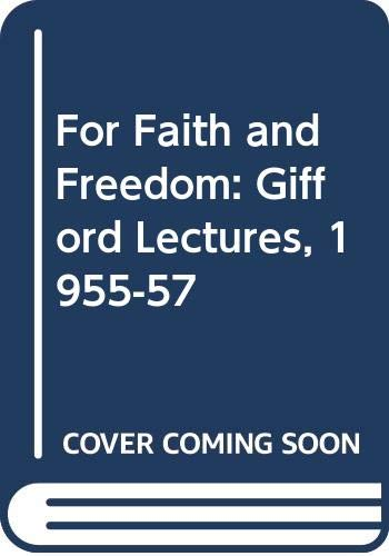 9780334004493: For Faith and Freedom: Gifford Lectures, 1955-57