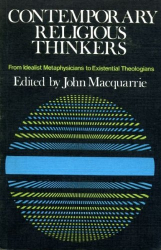 Contemporary Religious Thinkers: From Idealist Metaphysicians to: John Macquarrie