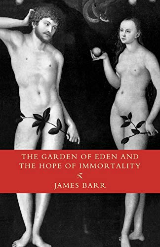 9780334005315: The Garden of Eden and the Hope of Immortality: The Read-tuckwell Lectures for 1990