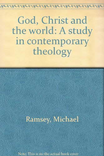 GOD,CHRIST AND THE WORLD a Study in Contemporary Theology: Ramsey, Michael