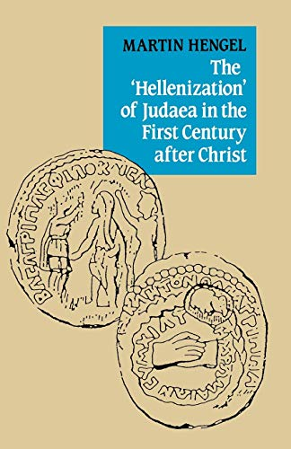 9780334006022: The 'Hellenization' of Judaea in the First Century after Christ
