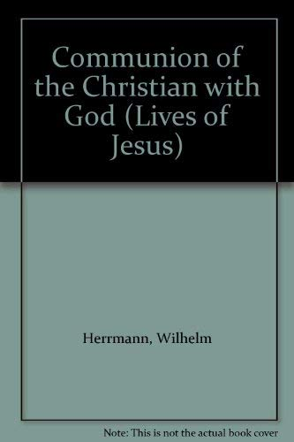 Communion of the Christian with God. Described on the Basis of Luther's Statements: Wilhelm ...