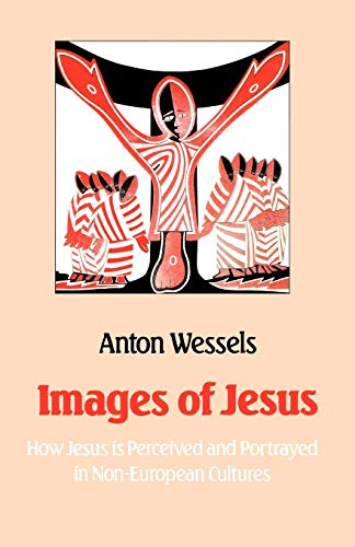 9780334006978: Images of Jesus: How Jesus Is Perceived and Portrayed in Non-European Cultures