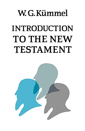 Introduction to the New Testament: Kummel, Werner G.'