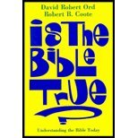Is the Bible True?: Understanding the Bible Today: David R. Ord, Robert B. Coote