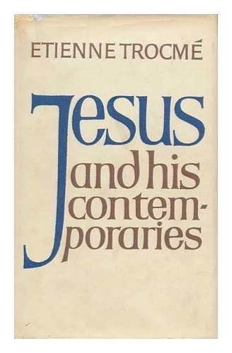 Jesus and His Contemporaries: Etienne Trocme