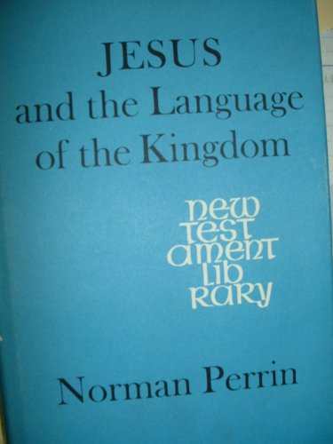 9780334007999: Jesus and the Language of the Kingdom ([New Testament library])