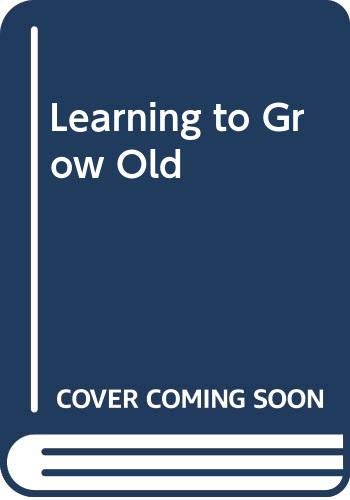 9780334008828: Learning to Grow Old