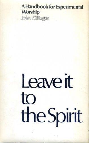 Leave it to the Spirit: Handbook of: Killinger, John