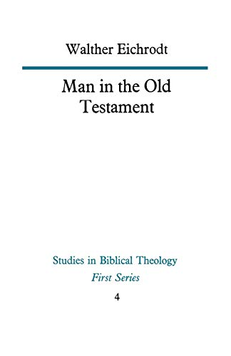 Man in the Old Testament (Study in: Walther Eichrodt