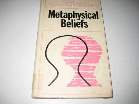 Metaphysical Beliefs: Three Essays: Stephen Toulmin; Ronald