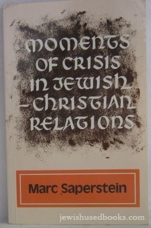 Moments of Crisis in Jewish-Christian Relations: Saperstein, Marc