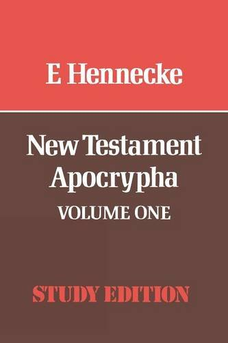 New Testament Apocrypha: Gospels and Related Writings, Vol. 1: E. Hennecke