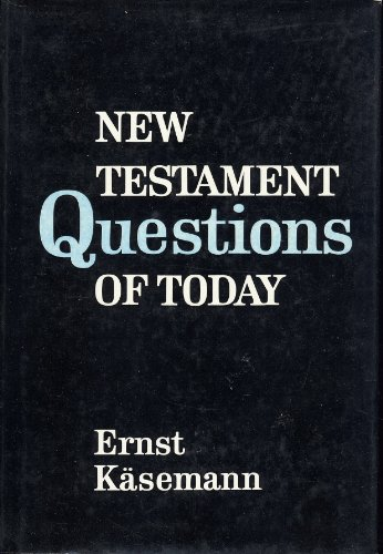 New Testament Questions of Today (The New: Käsemann, Ernst
