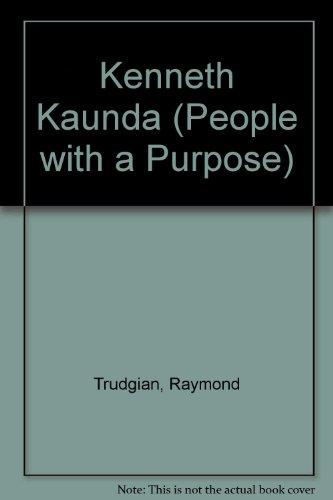 Kenneth Kaunda (People with a Purpose): Trudgian, Raymond