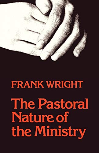 9780334012122: The Pastoral Nature of Ministry