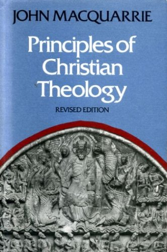 Principles of Christian Theology: Revised Edition: Macquarrie, John