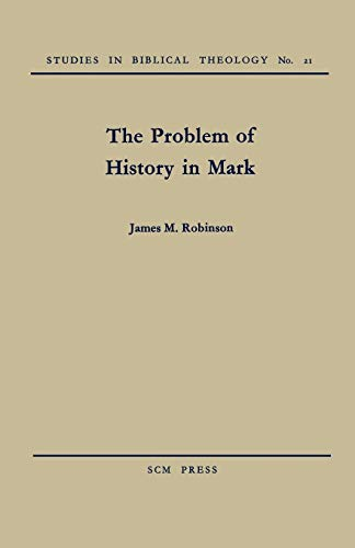 Problem of History in Saint Mark: James M. Robinson