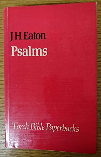 Psalms (Torch Bible Paperbacks) (0334013577) by J.H. Eaton