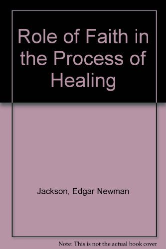 The Role of Faith in the Process: Edgar N. Jackson