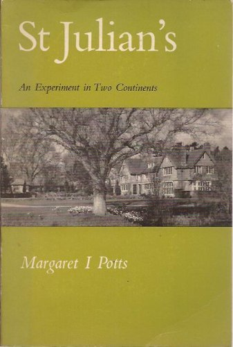 St.Julian's: An experiment in two continents: Potts, Margaret Irene