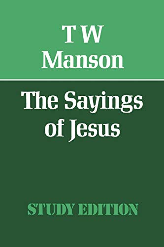 The Sayings of Jesus: Manson, T. W.