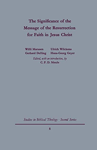 9780334015000: The Signgificance of the Message of the Resurrection for Faith in Jesus Christ (Studies in Biblical Theology-second Series)