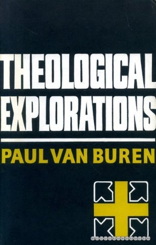 Theological Explorations: Paul Matthews Van Buren
