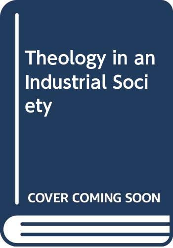 9780334016304: Theology in an industrial society