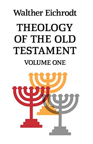 Theology of the Old Testament: Volume 1: v. 1 (Old Testament Library)