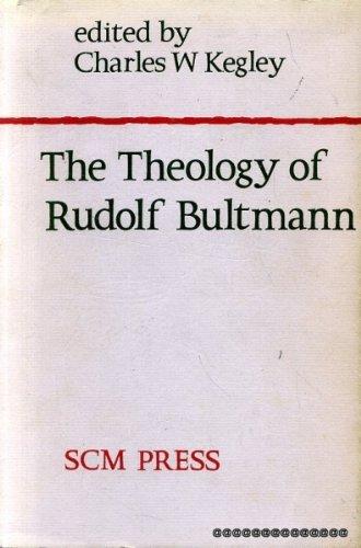 Theology of Rudolf Bultmann: Kegley, Charles W.