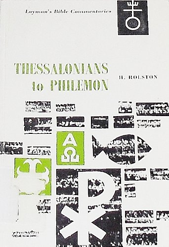 Thessalonians to Philemon (Layman's Bible Commentary) (0334016428) by Holmes Rolston
