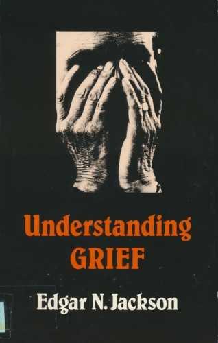 Understanding Grief: Edgar N. Jackson