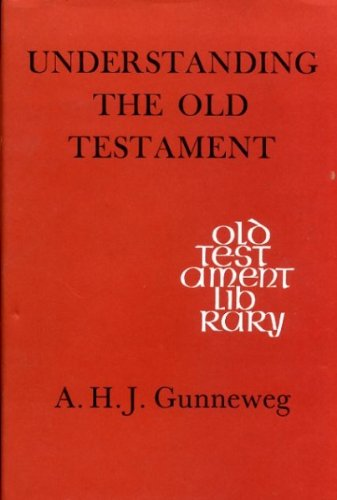 Understanding the Old Testament: Gunneweg, A.H.J.